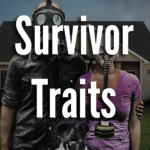 10 Traits of Successful Preppers and Survivalists