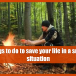 3 things to do to save your life in a survival situation