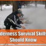 9 Wilderness Survival Skills Everyone Adventurer Must Know