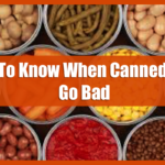 How To Know When Canned Food Go Bad