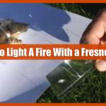 How To Light A Fire using Fresnel Lens